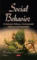WATSON P - Social Behavior: Evolutionary Pathways, Environmental Influences and Impairments (Animal Science, Issues and Professions) - 9781631173271 - V9781631173271