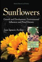 ARRIBAS, J I. - Sunflowers: Growth and Development, Environmental Influences and Pests/Diseases (Botanical Research and Practices) - 9781631173479 - V9781631173479