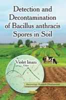 IMANI VIOLET - Detection and Decontamination of Bacillus Anthracis Spores in Soil (Bacteriology Research Developments) - 9781631174070 - V9781631174070