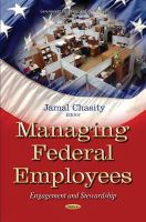 CHASITY J - Managing Federal Employees: Engagement and Stewardship (Government Procedures and Operations) - 9781631174131 - V9781631174131