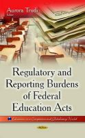 TRUDI A - Regulatory and Reporting Burdens of Federal Education Acts (Education in a Competitive and Globalizing World) - 9781631174179 - V9781631174179