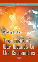 Grubor, Predrag - Treatment of War Wounds to the Extremities (Military and Veteran Issues) - 9781631174544 - V9781631174544