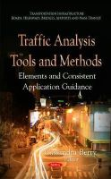 BERRY C - Traffic Analysis Tools and Methods: Elements and Consistent Application Guidance (Transportation Infrastructure - Roads, Highways, Bridges, Airports and Mass Transit) - 9781631174889 - V9781631174889