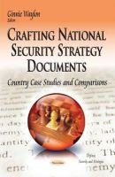 WAYLON G - Crafting National Security Strategy Documents: Country Case Studies and Comparisons (Defense, Security and Strategies) - 9781631175008 - V9781631175008