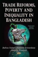 Nahar, Bodrun, Siriwardana, Mahinda, Treadgold, Malcolm - Trade Reforms, Poverty and Inequality in Bangladesh - 9781631175053 - V9781631175053