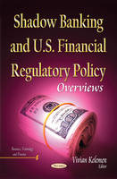KELEMEN V - Shadow Banking and U.S. Financial Regulatory Policy: Overviews (Business, Technology and Finance) - 9781631175275 - V9781631175275
