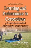 DELGADO M - Learning and Performance in Corrections: A Framework and Annotated Bibliography for Workplace Learning (Social Issues, Justice and Status) - 9781631175336 - V9781631175336