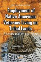 BAUDIN R - Employment of Native American Veterans Living on Tribal Lands: Recommendations and Efforts (Social Issues, Justice and Status) - 9781631175381 - V9781631175381