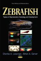 LESSMAN C.A. - Zebrafish: Topics in Reproduction, Toxicology and Development (Fish, Fishing and Fisheries) - 9781631175589 - V9781631175589
