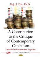Das, Raju J., Ph.D. - A Contribution to the Critique of Contemporary Capitalism: Theoretical and International Perspectives (Global Political Studies) - 9781631175596 - V9781631175596