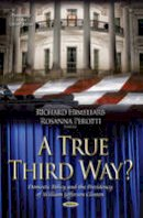 HIMELFARB  R - A True Third Way?: Domestic Policy and the Presidency of William Jefferson Clinton (Presidency in the United States) - 9781631176210 - V9781631176210