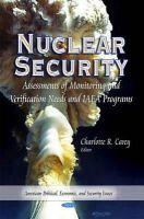 CAREY C.R. - Nuclear Security: Assessments of Monitoring and Verification Needs and IAEA Programs (American Political, Economic, and Security Issues) - 9781631176432 - V9781631176432