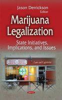 DERRICKSON J - Marijuana Legalization: State Initiatives, Implications, and Issues (Laws and Legislations) - 9781631176791 - V9781631176791
