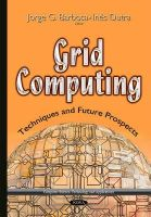 Barbosa, Jorge G - Grid Computing: Techniques and Future Prospects - 9781631177040 - V9781631177040