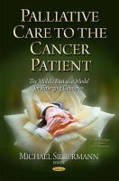 SILBERMANN M - Palliative Care To The Cancer Patient: The Middle East As A Model for Emerging Countries (Cancer Etiology, Diagnosis and Treatments) - 9781631177095 - V9781631177095
