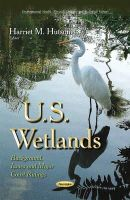 HUTSON H.M. - U.S. Wetlands: Background, Issues and Major Court Rulings (Environmental Health - Physical, Chemical and Biological Factors) - 9781631178009 - V9781631178009