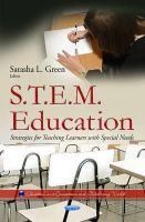 GREEN S.L. - S.t.E.M. Education: Strategies for Teaching Learners With Special Needs (Education in a Competitive and Globalizing World) - 9781631178061 - V9781631178061