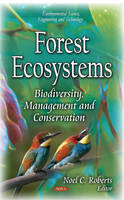 ROBERTS N.C. - Forest Ecosystems: Biodiversity, Management and Conservation (Environment Science, Engineering and Technology) - 9781631178153 - V9781631178153