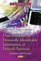CATALANO M - Data Breaches of Personally Identifiable Information at Federal Agencies: Analyses and Lessons (Government Procedures and Operations) - 9781631178849 - V9781631178849