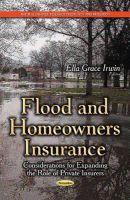 IRWIN E.G. - Flood and Homeowners Insurance: Considerations for Expanding the Role of Private Insurers (Natural Disaster Research, Prediction and Mitigation) - 9781631178887 - V9781631178887