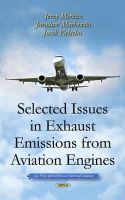 Jerzy Merkisz - Selected Issues in Exhaust Emissions from Aviation Engines (Air, Water and Soil Polltion Science and Technology) - 9781631179235 - V9781631179235