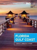 Kinser, Joshua Lawrence - Moon Florida Gulf Coast (Moon Handbooks) - 9781631213991 - V9781631213991