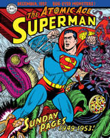 Schwartz, Alvin - Superman: The Atomic Age Sundays Volume 1 (1949-1953) - 9781631402623 - V9781631402623