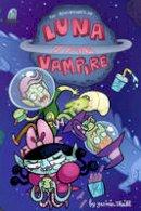 Sheikh, Yasmin - Luna the Vampire Volume 1: Grumpy Space - 9781631406287 - V9781631406287