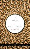 Ryan, Alan - On Marx: Revolutionary and Utopian (Liveright Classics) - 9781631490606 - V9781631490606