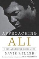 Miller, Davis - Approaching Ali - 9781631491153 - V9781631491153