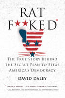 Daley, David - Ratf**ked: The True Story Behind the Secret Plan to Steal America's Democracy - 9781631491627 - V9781631491627
