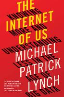 Lynch, Michael P. - The Internet of Us: Knowing More and Understanding Less in the Age of Big Data - 9781631492778 - V9781631492778