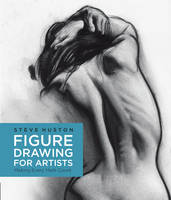 Huston, Steve - Figure Drawing for Artists: Making Every Mark Count - 9781631590658 - V9781631590658
