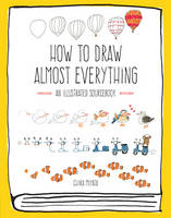 Miyata, Chika - How to Draw Almost Everything: An Illustrated Sourcebook - 9781631591402 - V9781631591402