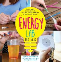 Hawbaker, Emily - Energy Lab for Kids: 40 Exciting Experiments to Explore, Create, Harness, and Unleash Energy (Lab Series) - 9781631592508 - V9781631592508