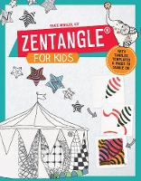 Winkler, Beate - Zentangle for Kids: With Tangles, Templates, and Pages to Tangle On - 9781631592584 - V9781631592584
