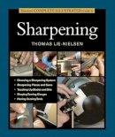 Lie-Nielsen, Thomas - Taunton's Complete Illustrated Guide to Sharpening (Complete Illustrated Guides (Taunton)) - 9781631860867 - V9781631860867