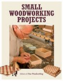 Editors of Fine Woodworking - Small Woodworking Projects (Best of Fine Woodworking) - 9781631861314 - V9781631861314