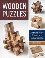 Menold, Brian - Wooden Puzzles: 20 Handmade Puzzles and Brain Teasers - 9781631863608 - V9781631863608