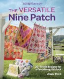 Ford, Joan - The Versatile Nine Patch: 18 Fresh Designs for a Favorite Quilt Block (Scrap Therapy) - 9781631866753 - V9781631866753