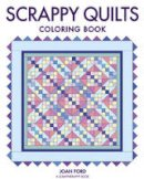 Ford, Joan - Scrappy Quilts Coloring Book - 9781631867064 - V9781631867064