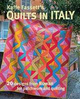 Fassett, Kaffe - Kaffe Fassett's Quilts in Italy: 20 Designs from Rowan for Patchwork and Quilting - 9781631867088 - V9781631867088