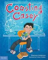 Anderson, Shannon - Coasting Casey: A Tale of Busting Boredom in School - 9781631980893 - V9781631980893