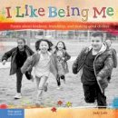 Lalli M.S., Judy - I Like Being Me: Poems about kindness, friendship, and making good choices - 9781631980923 - V9781631980923