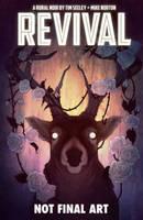 Norton, Mike, Frison, Jenny, Seeley, Tim - Revival Volume 4: Escape to Wisconsin - 9781632150127 - V9781632150127