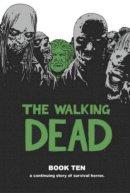 Adlard, Charlie, Gaudiano, Stefano, Rathburn, Cliff, Kirkman, Robert - The Walking Dead Book 10 HC - 9781632150349 - V9781632150349