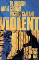 Brisson, Ed - The Violent Volume 1: Blood Like Tar - 9781632157140 - V9781632157140