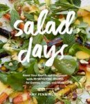 Pennington, Amy - Salad Days: Boost Your Health and Happiness with 75 Simple, Satisfying Recipes for Greens, Grains, Proteins, and More - 9781632170859 - V9781632170859
