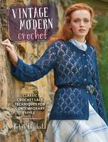 Chachula, Robyn - Vintage Modern Crochet: Classic Crochet Lace Techniques for Contemporary Style - 9781632501622 - V9781632501622