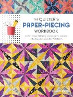 Dackson, Elizabeth - The Quilter's Paper-Piecing Workbook: Paper Piece with Confidence to Create 18 Gorgeous Quilted Projects - 9781632501806 - V9781632501806